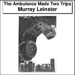The Ambulance Made Two Trips Thumbnail Image