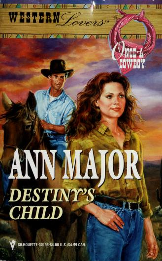 Cover of: Destiny's Child (Western Lovers: Once a Cowboy #48) | Ann Major