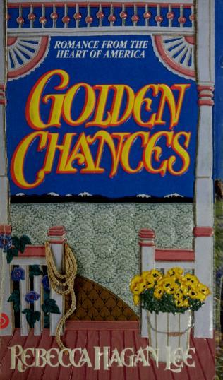 Golden Chances (Homespun) by Rebecca Hagan Lee