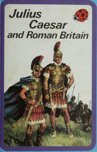 Cover of: Julius Caesar and Roman Britain | L. du Garde Peach