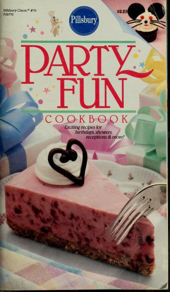 Party fun cookbook by Pillsbury Company