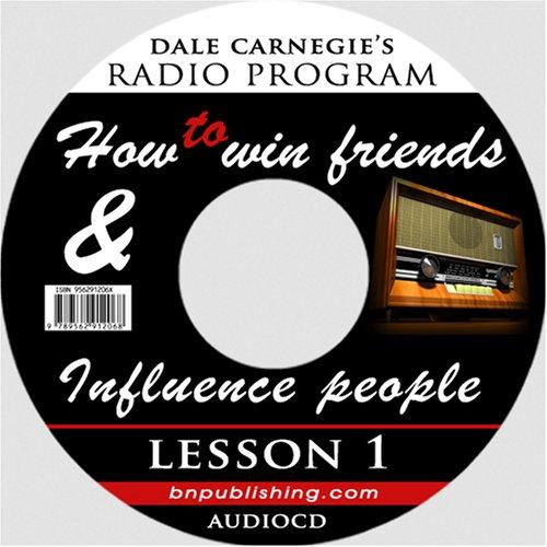 Download Dale Carnegie's Radio Program: How to Win Friends and Influence People – Lesson 1