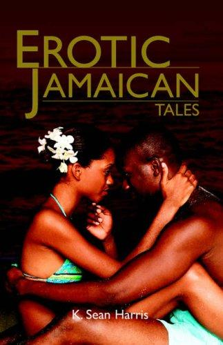 Erotic Jamaican Tales by K., Sean Harris
