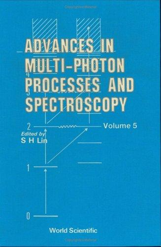 Download Advances in Multiphoton Processes and Spectroscopy (Advances in Multi-Photon Processes and Spectroscopy)