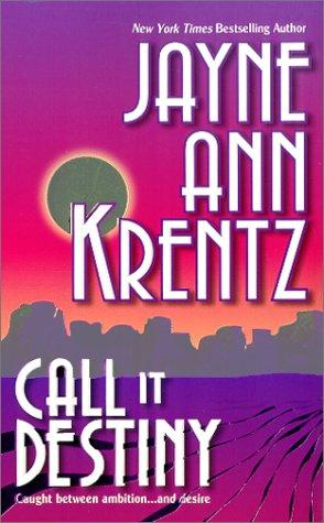 Call It Destiny (Mira) by Jayne Ann Krentz