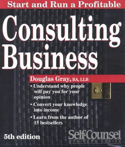 Start and Run a Profitable Consulting Business