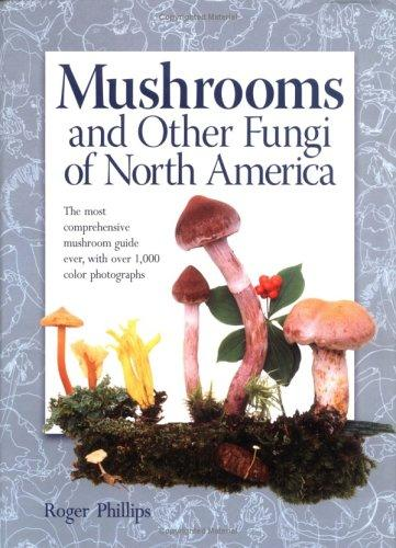 Mushrooms and Other Fungi of North America, Phillips, Roger