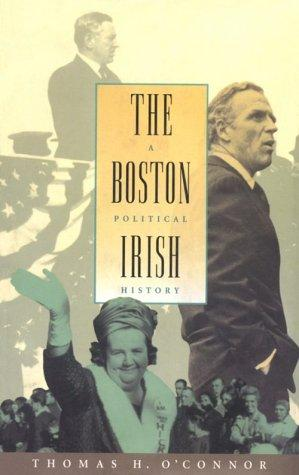 The Boston Irish by O'Connor, Thomas H.