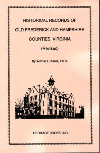 Historical records of old Frederick and Hampshire counties, Virginia