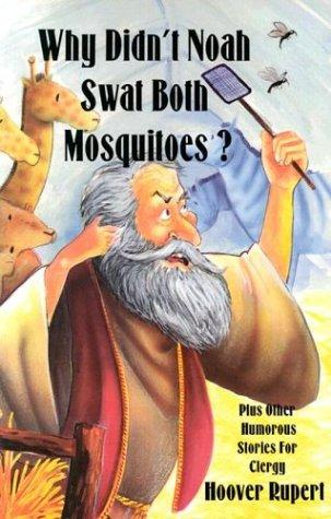Why Didn't Noah Swat Both Mosquitoes?