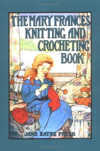 Mary Frances Knitting & Crocheting Book