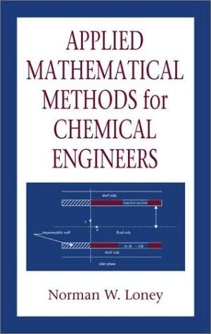Download Applied Mathematical Methods for Chemical Engineers