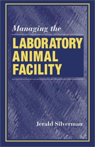 Download Managing the Laboratory Animal Facility