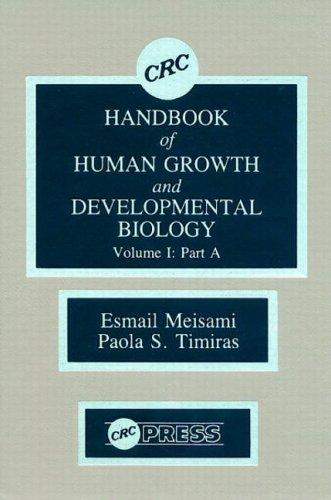 CRC Handbook of Human Growth and Developmental Biology, Volume I