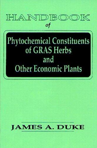 Download Handbook of phytochemical constituents of GRAS herbs and other economic plants