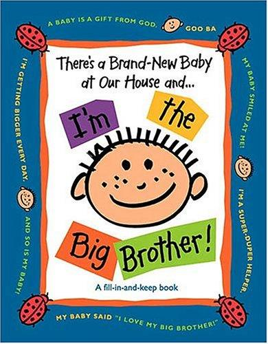 There's a Brand-New Baby at Our House and …I'm the Big Brother