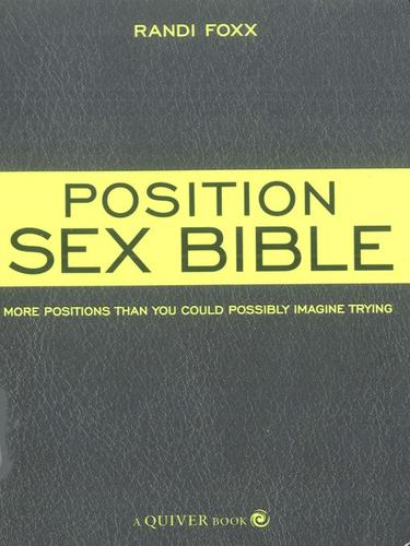 The Position Sex Bible by Randi Foxx