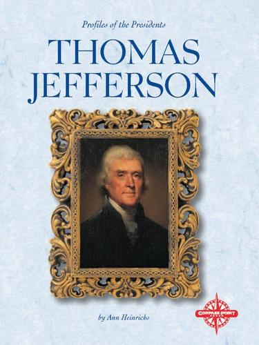 Thomas Jefferson by Ann R Heinrichs
