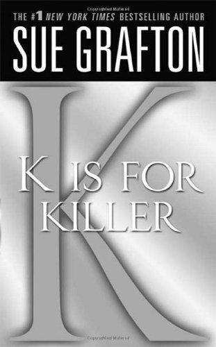 """""""K"""" is for Killer (The Kinsey Millhone Alphabet Mysteries)"""