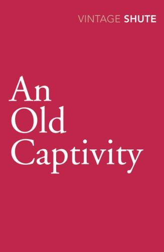 An Old Captivity (Vintage Classics)
