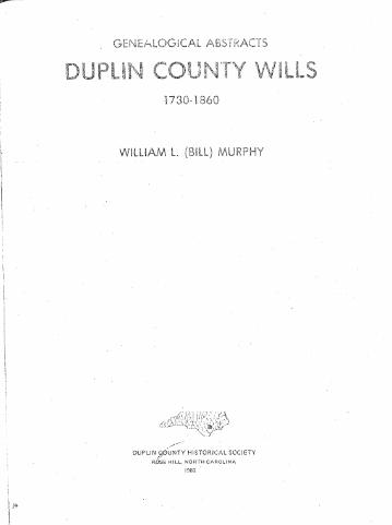Genealogical abstracts, Duplin County wills, 1730-1860 by Murphy, William L. Jr.