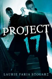 Book Cover: 'Project 17' by Stolarz, Laurie Faria