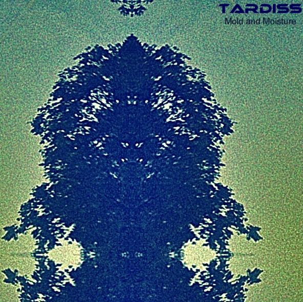 Tardiss – Mold and Moisture