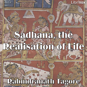 Sadhana- the Realisation of Life(244) by Rabindranath Tagore audiobook cover art image on Bookamo