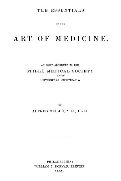 The Essentials of the Art of Medicine by by Alfred Stillé, M.D., LL.D.