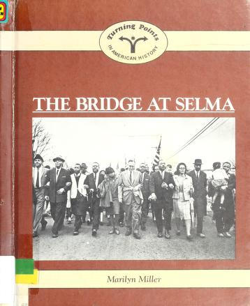 The bridge at Selma by Miller, Marilyn