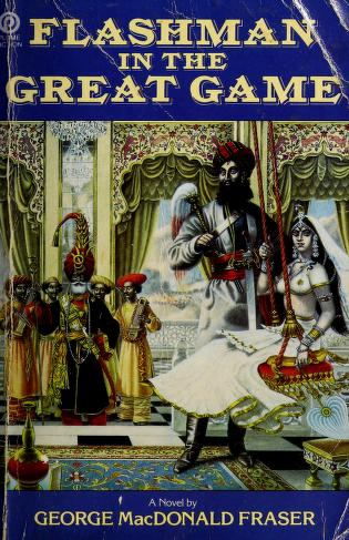 Cover of: Flashman in the great game | George MacDonald Fraser