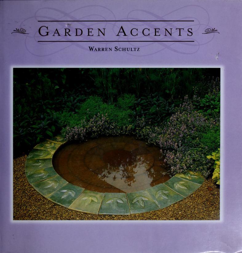 Garden accents by Warren Schultz