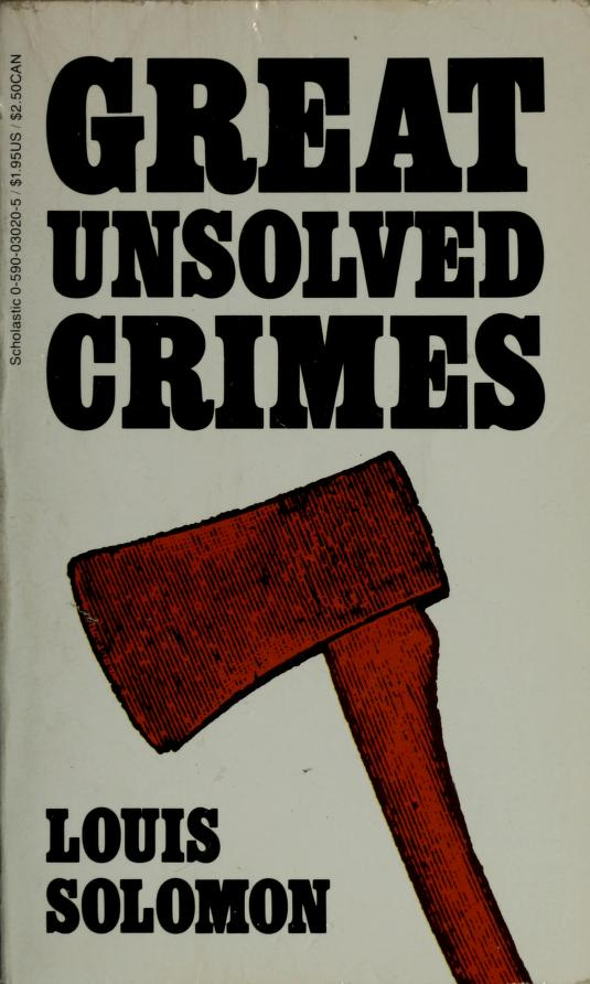 Great unsolved crimes by Solomon, Louis