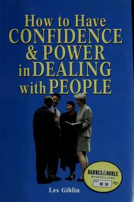 Cover of: How to have confidence and power in dealing with people | Les Giblin