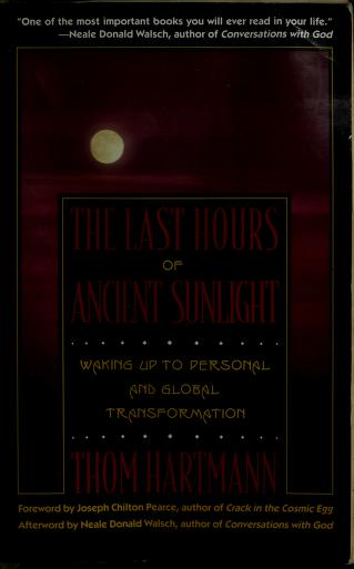 Cover of: The last hours of ancient sunlight   Thom Hartmann