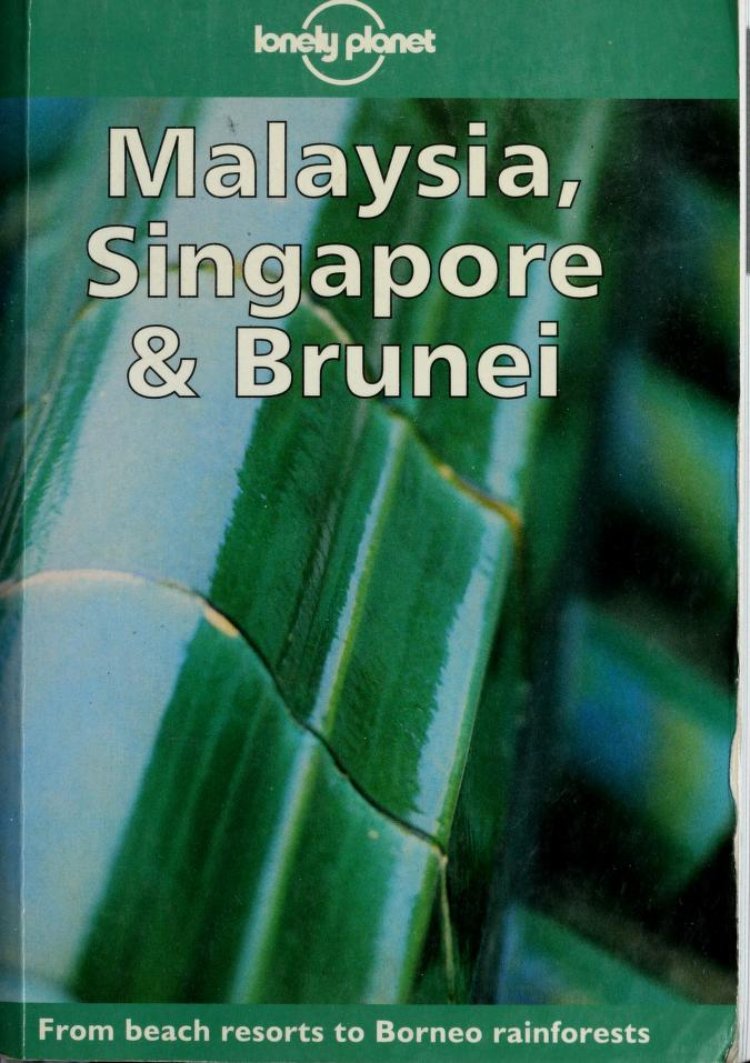 Malaysia, Singapore & Brunei by Chris Rowthorn