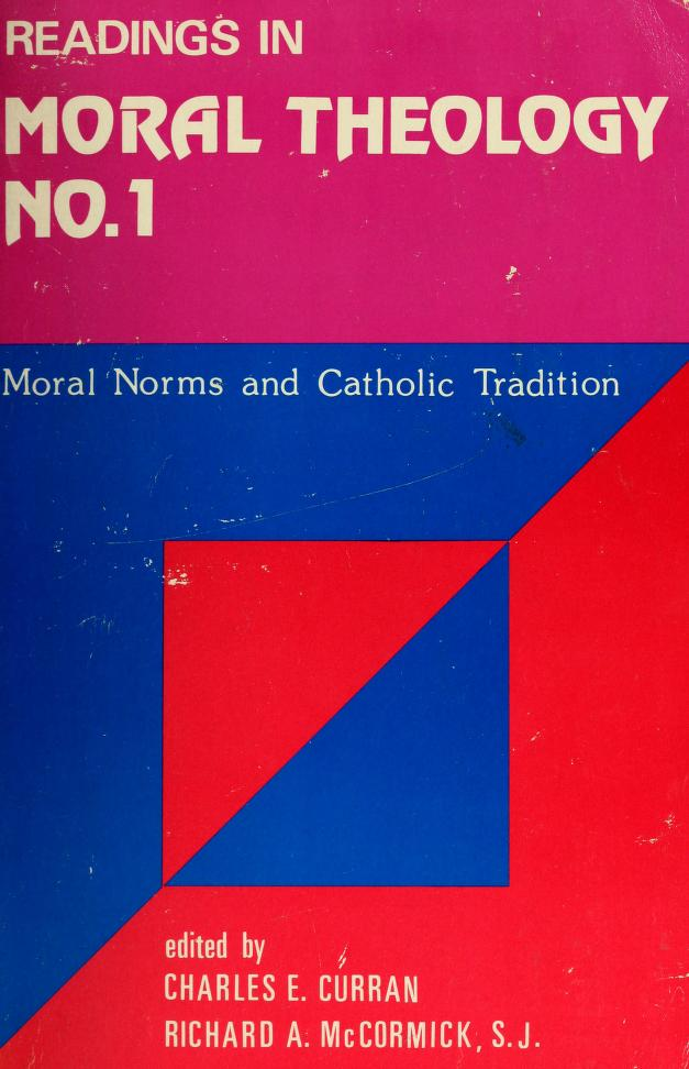 Moral norms and Catholic tradition by edited by Charles E. Curran and Richard A. McCormick.