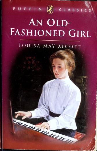 Cover of: An old-fashioned girl by Louisa May Alcott