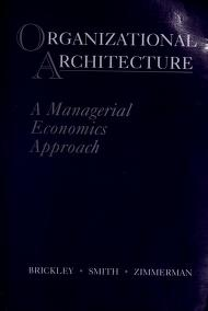 Cover of: Organizational architecture | James A. Brickley