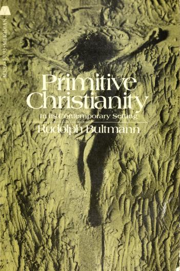 Cover of: Primitive Christianity in its contemporary setting | Rudolf Karl Bultmann