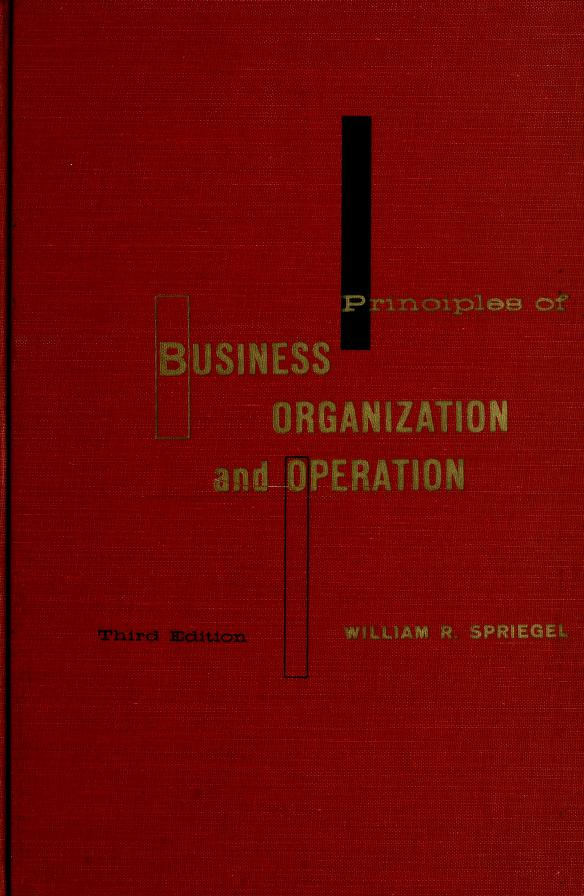 Principles of business organization and operation by William R. Spriegel
