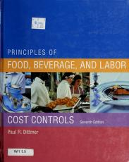 Cover of: Principles of food, beverage, and labor cost controls | Paul Dittmer