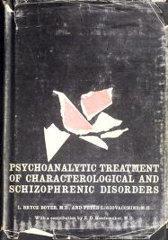 Cover of: Psychoanalytic treatment of schizophrenic and characterological disorders | L. Bryce Boyer