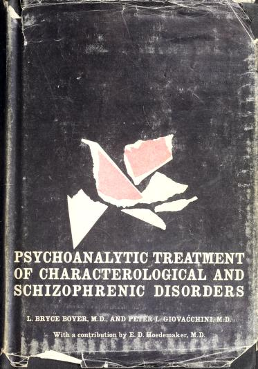Psychoanalytic treatment of schizophrenic and characterological disorders by L. Bryce Boyer
