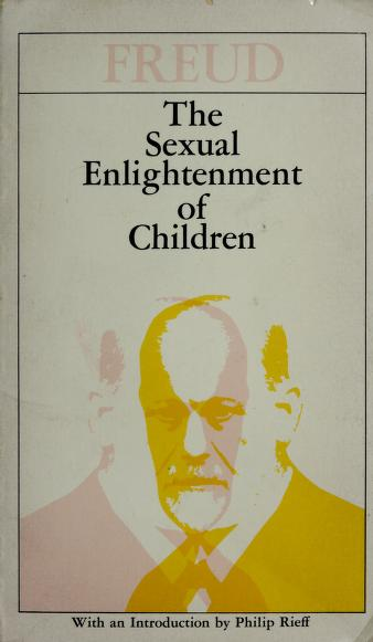 Cover of: The SEXUAL ENLIGHTENMENT OF CHILDREN (REISSUE) | Sigmund Freud