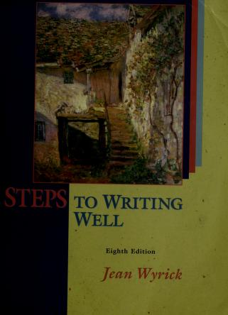 Cover of: Steps to writing well | Jean Wyrick