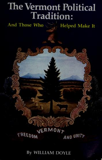 Vermont Political Tradition by William T. Doyle