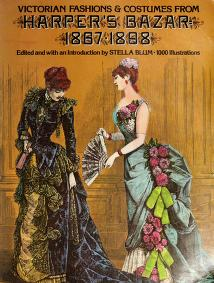 """Cover of: Victorian Fashions and Costumes from """"Harper's Bazaar"""", 1867-98 by Stella Blum"""