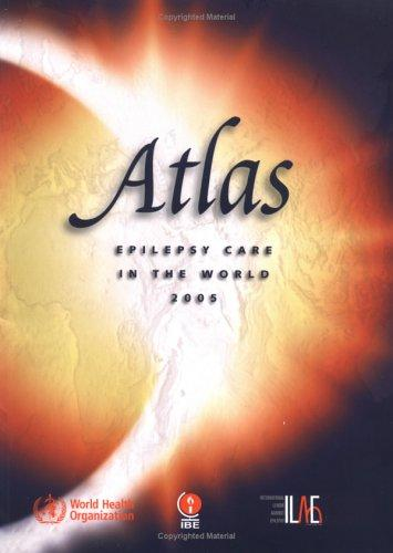 Atlas Epilepsy Care in the World 2005 by