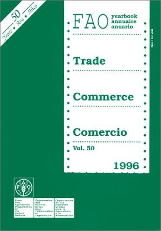 Fao Trade Yearbook, 1996 by Food and Agriculture Organization of the United Nations